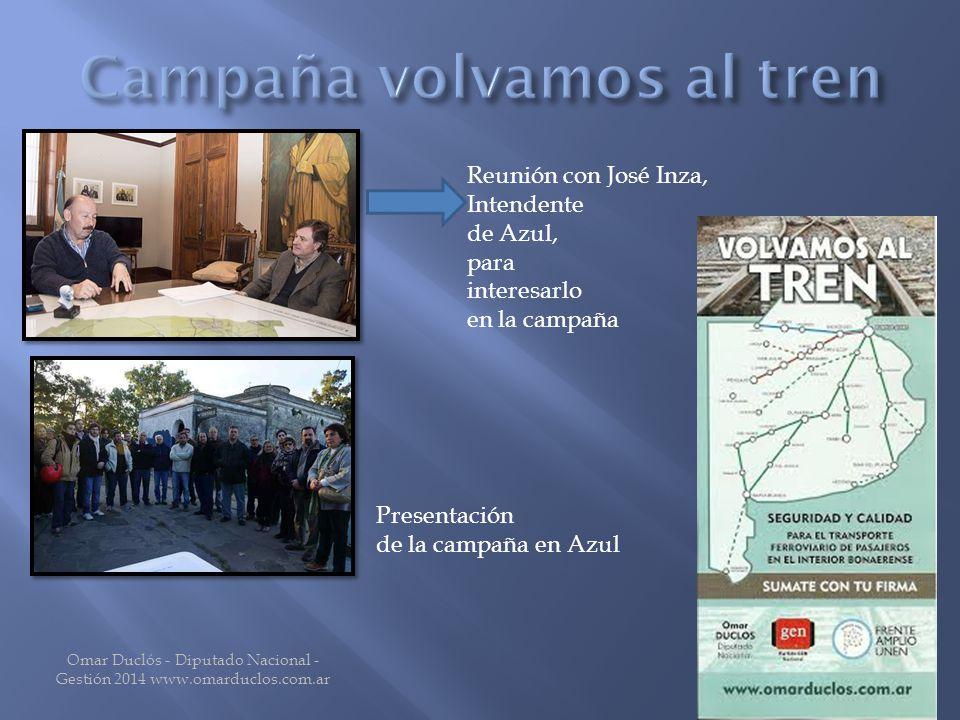 Omar Duclós - Diputado Nacional - Gestión 2014 www.omarduclos.com.ar Reunión con José Inza, Intendente de Azul, para interesarlo en la campaña Presentación de la campaña en Azul