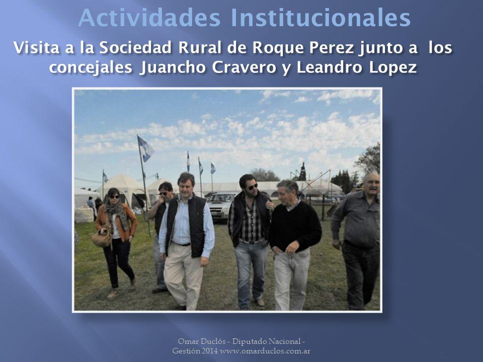 Visita a la Sociedad Rural de Roque Perez junto a los concejales Juancho Cravero y Leandro Lopez Omar Duclós - Diputado Nacional - Gestión 2014 www.omarduclos.com.ar Actividades Institucionales