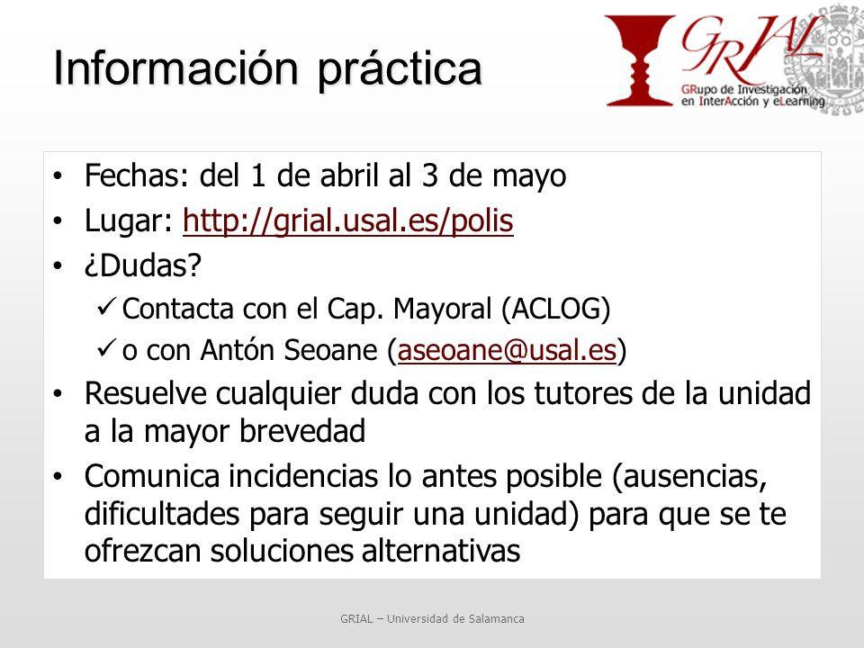 Información práctica Fechas: del 1 de abril al 3 de mayo Lugar: http://grial.usal.es/polishttp://grial.usal.es/polis ¿Dudas.