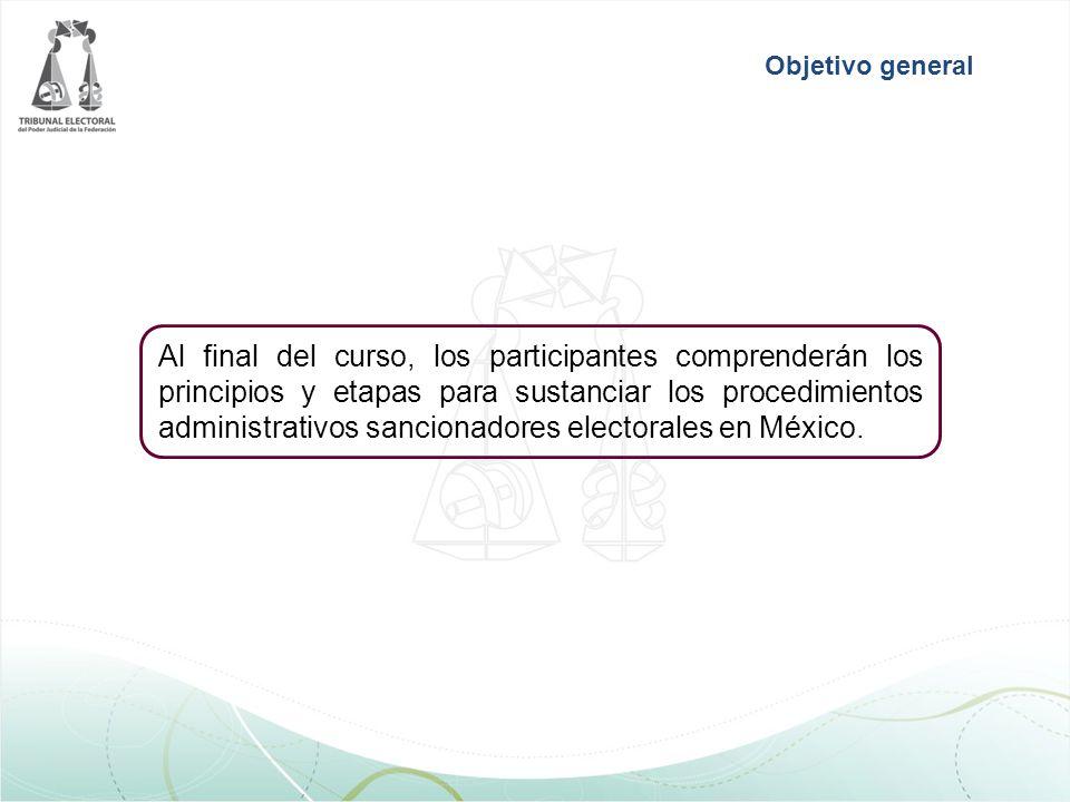 Al final del curso, los participantes comprenderán los principios y etapas para sustanciar los procedimientos administrativos sancionadores electorales en México.