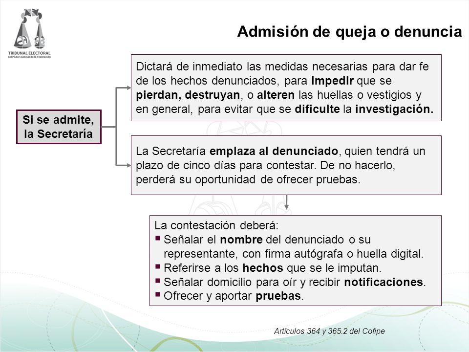 Admisión de queja o denuncia Si se admite, la Secretaría La Secretaría emplaza al denunciado, quien tendrá un plazo de cinco días para contestar.