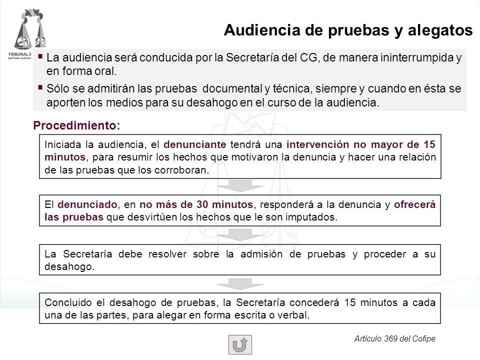  La audiencia será conducida por la Secretaría del CG, de manera ininterrumpida y en forma oral.