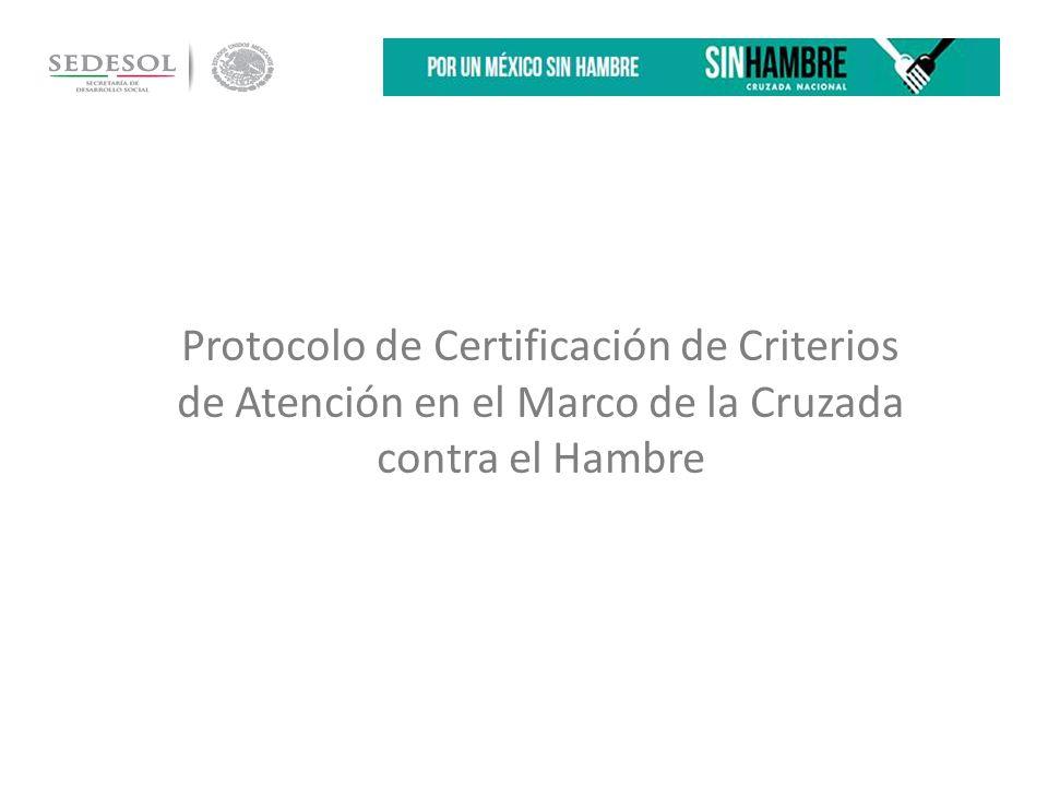 Protocolo de Certificación de Criterios de Atención en el Marco de la Cruzada contra el Hambre