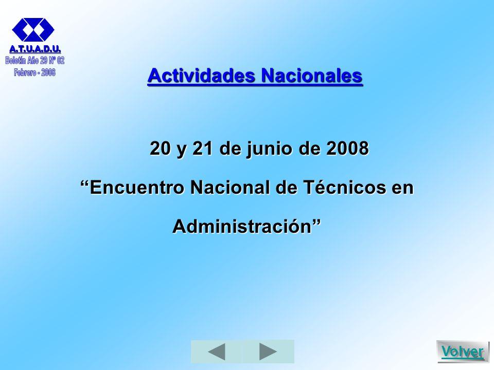 Actividades Nacionales 20 y 21 de junio de 2008 Encuentro Nacional de Técnicos en Administración A.T.U.A.D.U.