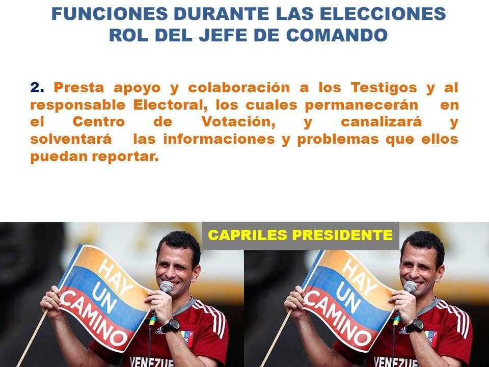 CAPRILES PRESIDENTE FUNCIONES DURANTE LAS ELECCIONES ROL DEL JEFE DE COMANDO 2.