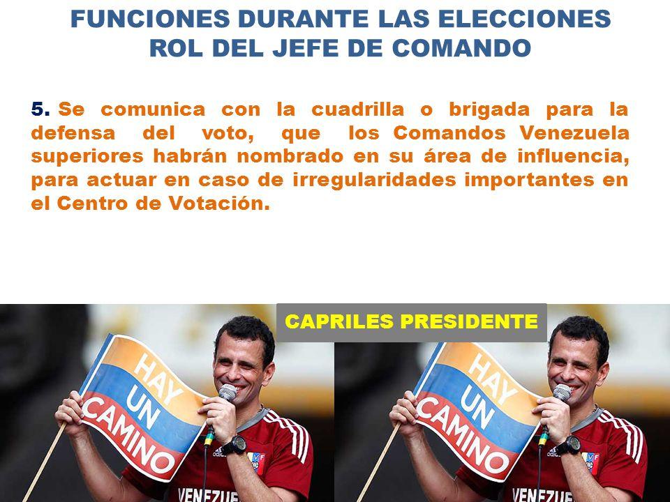 CAPRILES PRESIDENTE FUNCIONES DURANTE LAS ELECCIONES ROL DEL JEFE DE COMANDO 5.