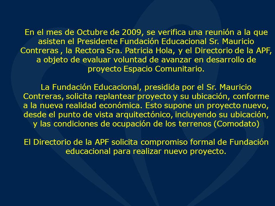 En el mes de Octubre de 2009, se verifica una reunión a la que asisten el Presidente Fundación Educacional Sr.