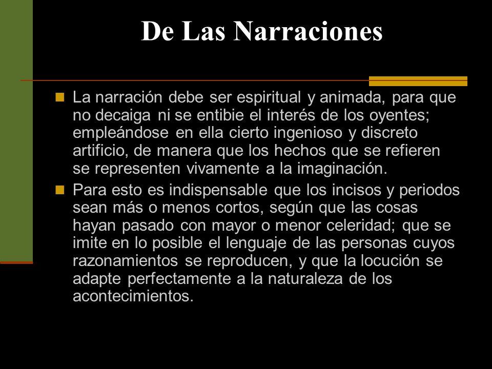 De Las Narraciones Como el objeto de la narración es imponer a otros de un hecho o anécdota cualquiera, que haya de interesar su atención.