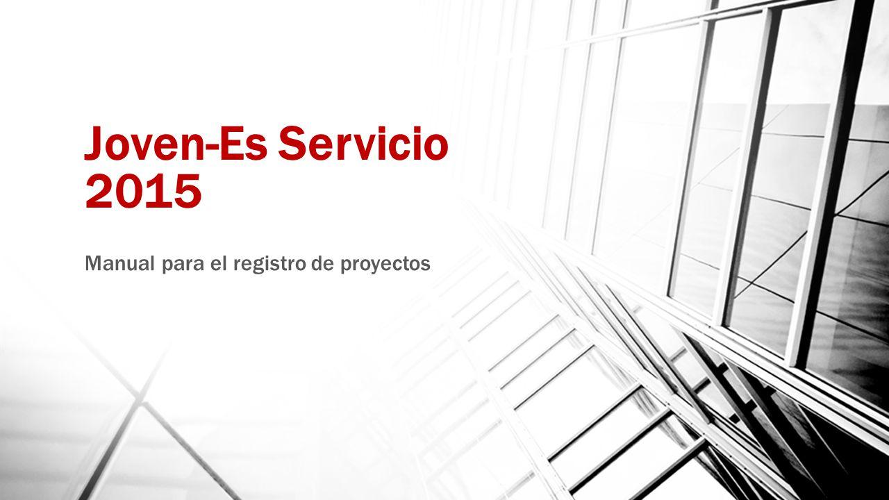Joven-Es Servicio 2015 Manual para el registro de proyectos