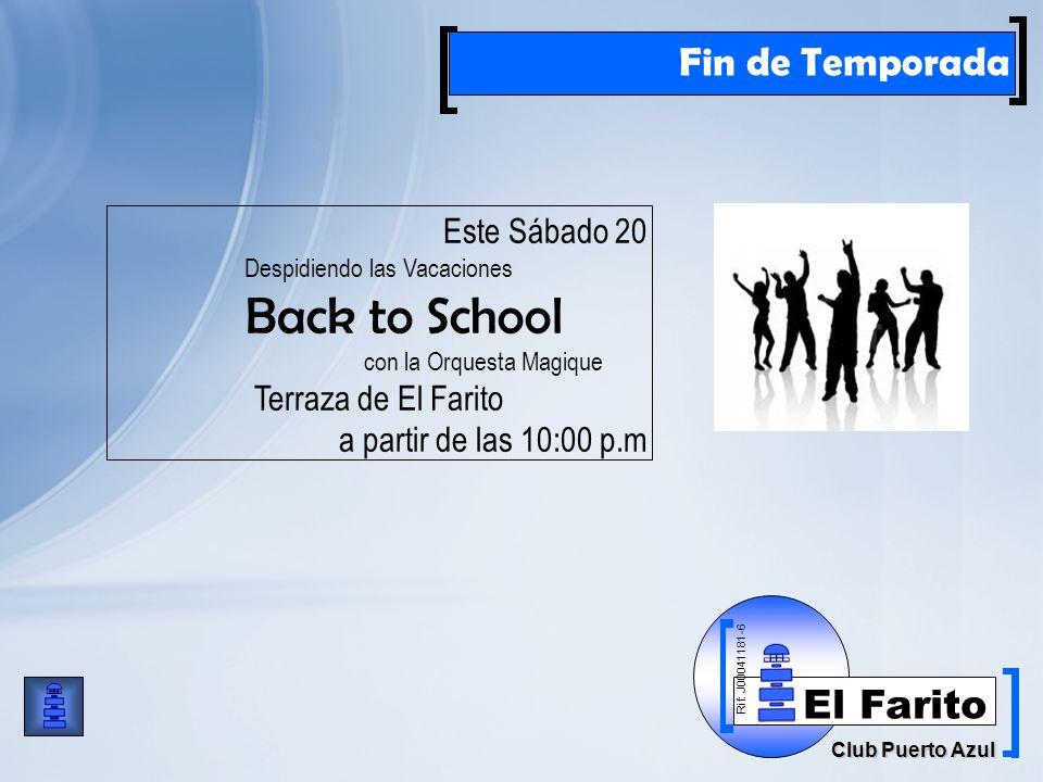 Rif: J00041181-6 Club Puerto Azul El Farito Fin de Temporada Este Sábado 20 Despidiendo las Vacaciones Back to School con la Orquesta Magique Terraza de El Farito a partir de las 10:00 p.m