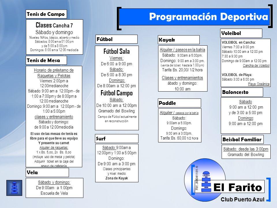 Rif: J00041181-6 Club Puerto Azul El Farito Programación Deportiva Clases Cancha 7 Sábado y domingo Niveles: Niños, básico, abierto y medio Sábados: 8:00 am a 01:00 pm y de 5:00 a 8:00 pm Domingos: 8:00 am a 12:00 mediodía Horario de préstamo de Raquetas y Pelotas Viernes: 2:00pm a 12:00medianoche Sábado: 9:00 am a 12:00pm - de 1:00 a 7:00pm y de 8:00pm a 12:00 medianoche Domingo: 9:00 am a 12:00pm - de 1:00 a 5:00pm clases y entrenamiento Sábado y domingo: de 9:00 a 12:00mediodía El uso de las mesas de tenis es libre para el que lleve su equipo Y presente su carnet Alquiler de raquetas: 1 x Bs.