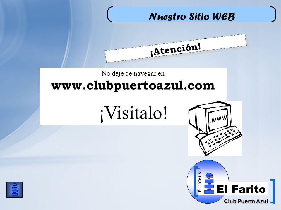 Rif: J00041181-6 Club Puerto Azul El Farito No deje de navegar en www.clubpuertoazul.com ¡Visítalo.