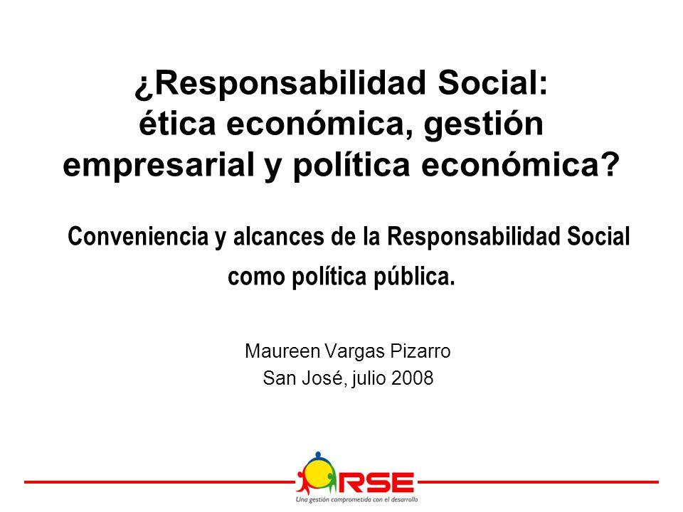 ¿Responsabilidad Social: ética económica, gestión empresarial y política económica.