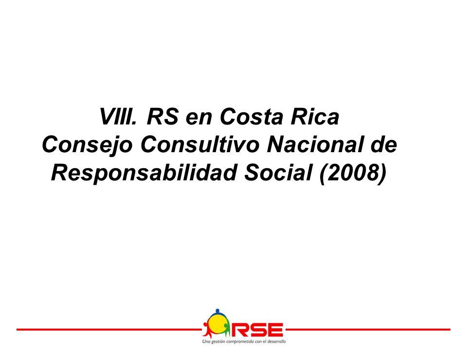 VIII. RS en Costa Rica Consejo Consultivo Nacional de Responsabilidad Social (2008)