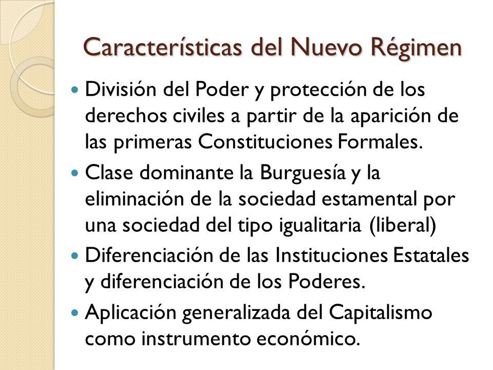 Características del Nuevo Régimen División del Poder y protección de los derechos civiles a partir de la aparición de las primeras Constituciones Formales.