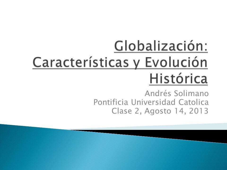 Andrés Solimano Pontificia Universidad Catolica Clase 2, Agosto 14, 2013