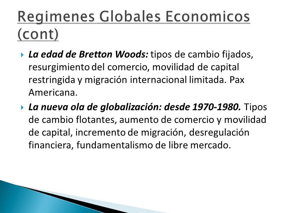  La edad de Bretton Woods: tipos de cambio fijados, resurgimiento del comercio, movilidad de capital restringida y migración internacional limitada.