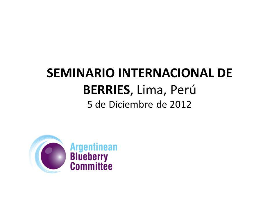 SEMINARIO INTERNACIONAL DE BERRIES, Lima, Perú 5 de Diciembre de 2012