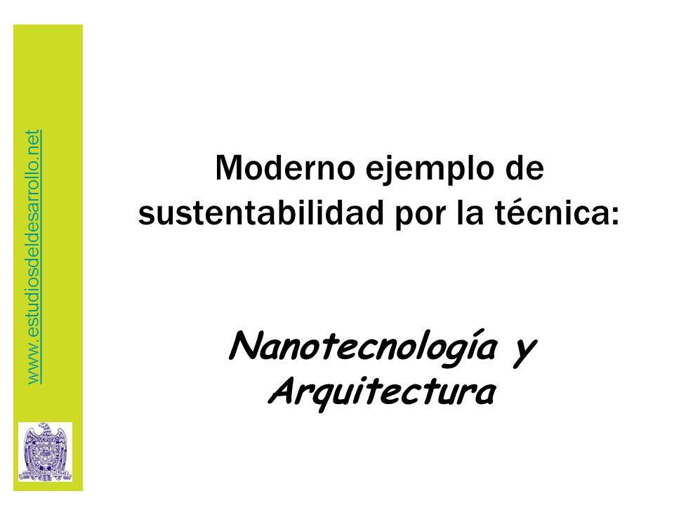 Moderno ejemplo de sustentabilidad por la técnica: Nanotecnología y Arquitectura www.estudiosdeldesarrollo.net