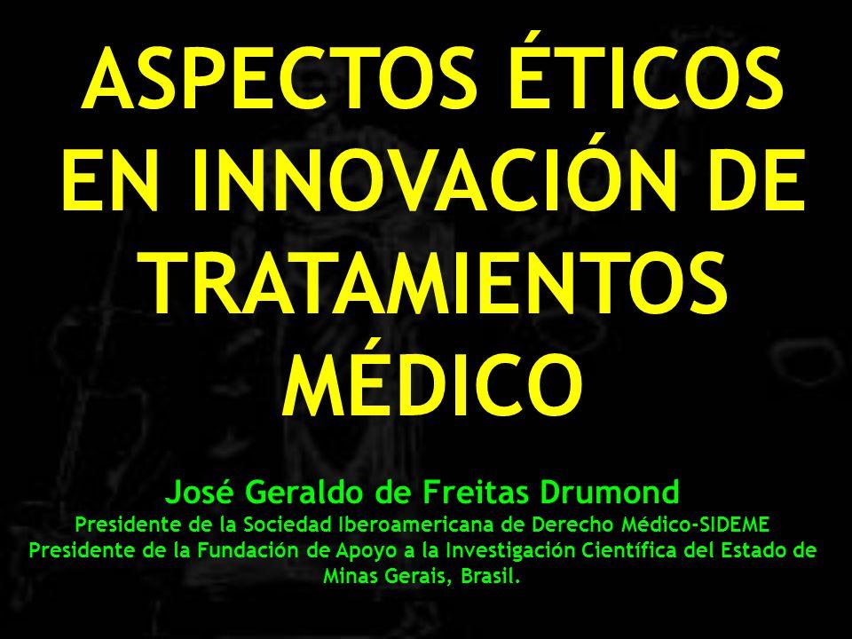 José Geraldo de Freitas Drumond Presidente de la Sociedad Iberoamericana de Derecho Médico-SIDEME Presidente de la Fundación de Apoyo a la Investigación Científica del Estado de Minas Gerais, Brasil.