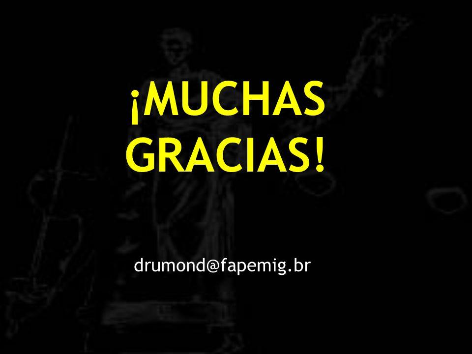 ¡MUCHAS GRACIAS! drumond@fapemig.br