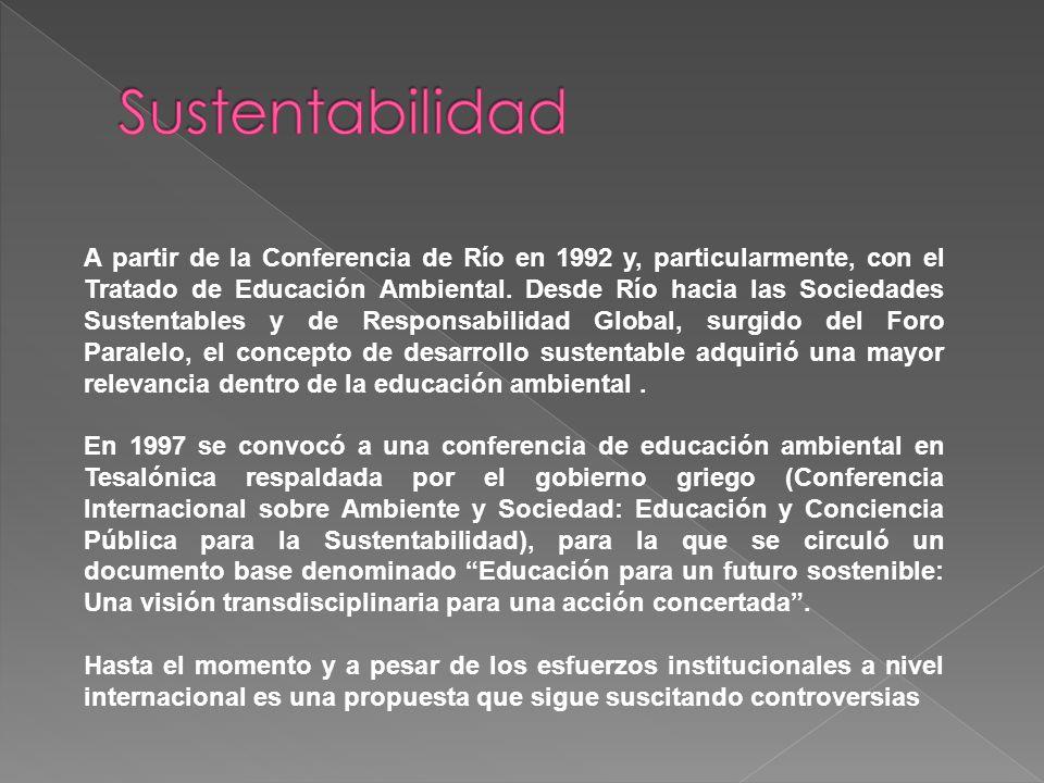 A partir de la Conferencia de Río en 1992 y, particularmente, con el Tratado de Educación Ambiental.