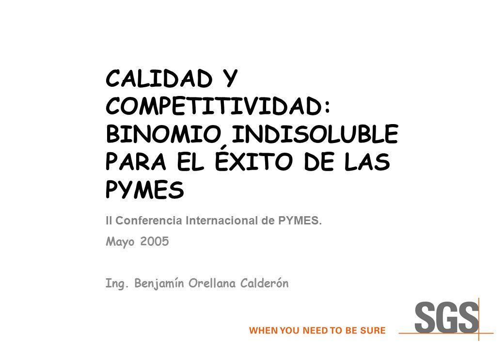 CALIDAD Y COMPETITIVIDAD: BINOMIO INDISOLUBLE PARA EL ÉXITO DE LAS PYMES II Conferencia Internacional de PYMES.