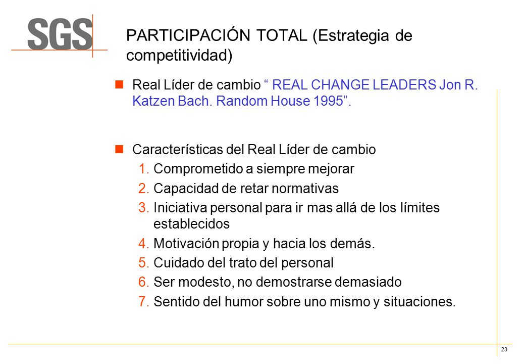 23 PARTICIPACIÓN TOTAL (Estrategia de competitividad) Real Líder de cambio REAL CHANGE LEADERS Jon R.