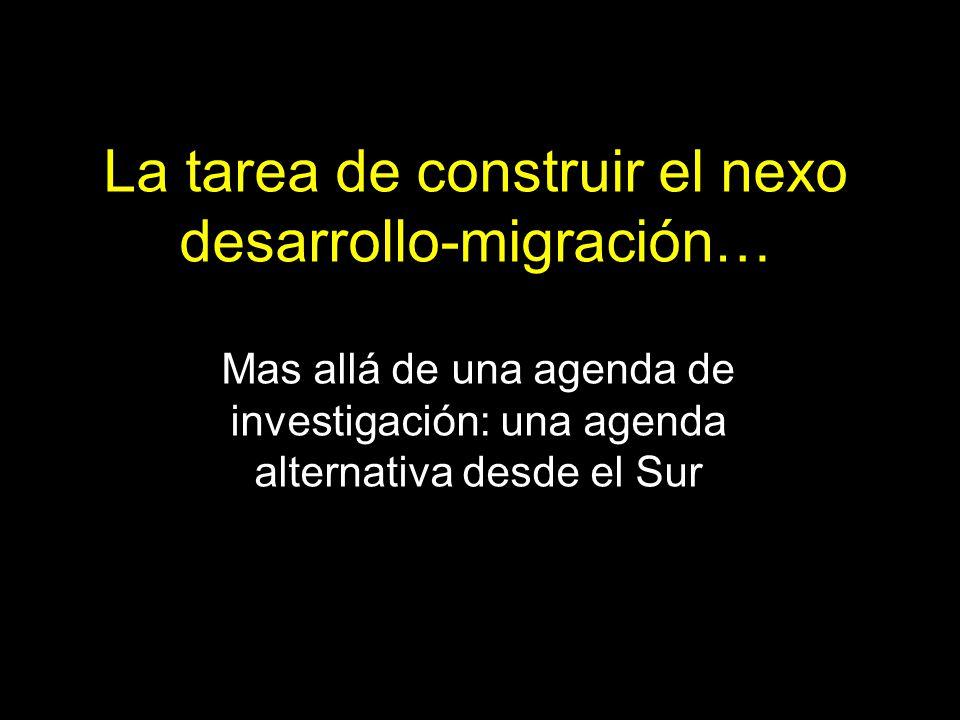 La tarea de construir el nexo desarrollo-migración… Mas allá de una agenda de investigación: una agenda alternativa desde el Sur 13