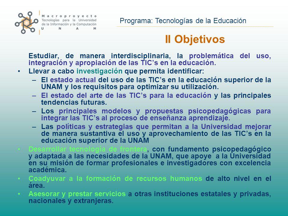 Programa: Tecnologías de la Educación Estudiar, de manera interdisciplinaria, la problemática del uso, integración y apropiación de las TIC's en la educación.