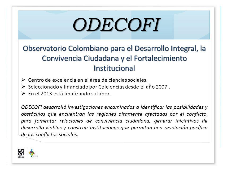 ODECOFI Observatorio Colombiano para el Desarrollo Integral, la Convivencia Ciudadana y el Fortalecimiento Institucional  Centro de excelencia en el área de ciencias sociales.