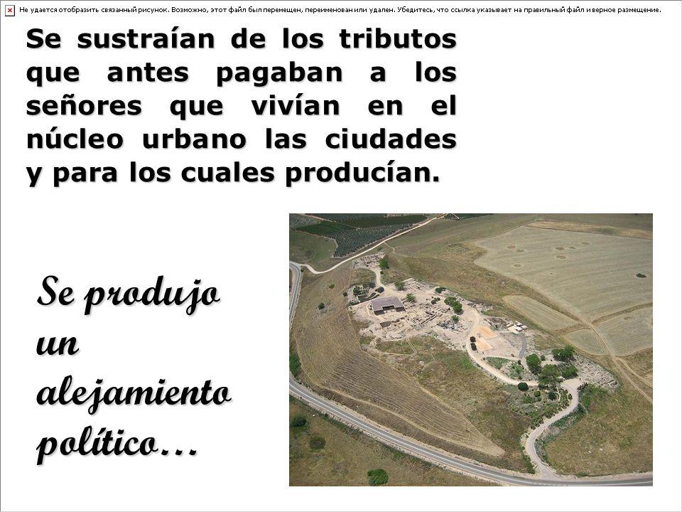 Se sustraían de los tributos que antes pagaban a los señores que vivían en el núcleo urbano las ciudades y para los cuales producían.