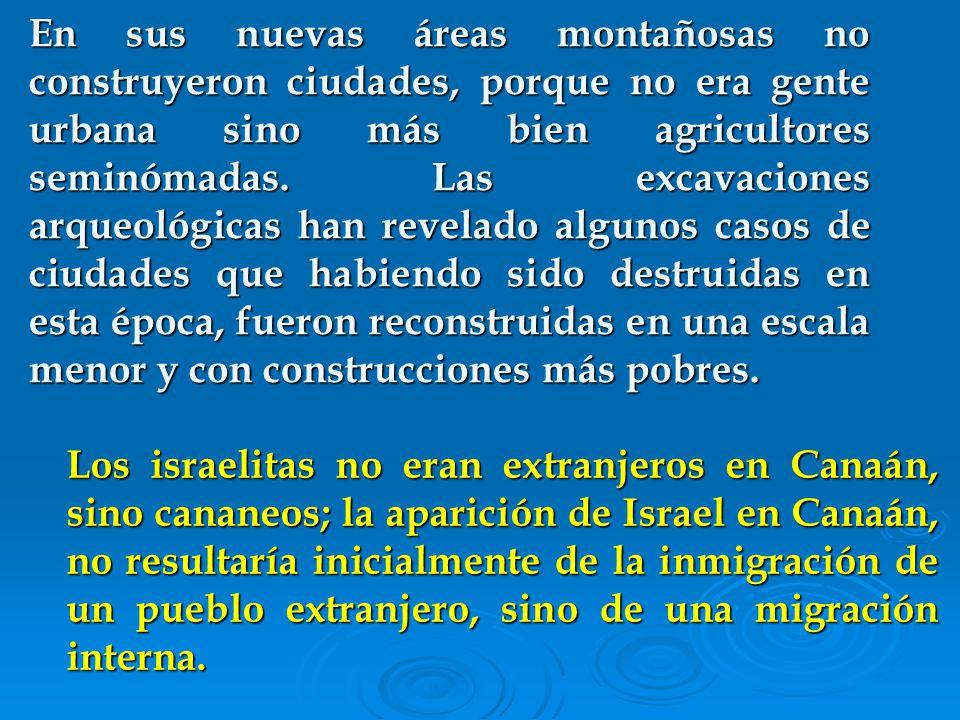 En sus nuevas áreas montañosas no construyeron ciudades, porque no era gente urbana sino más bien agricultores seminómadas.