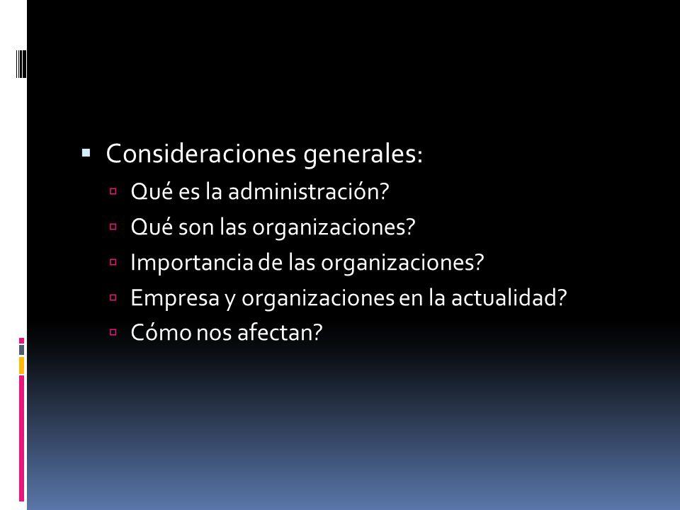  Consideraciones generales:  Qué es la administración.