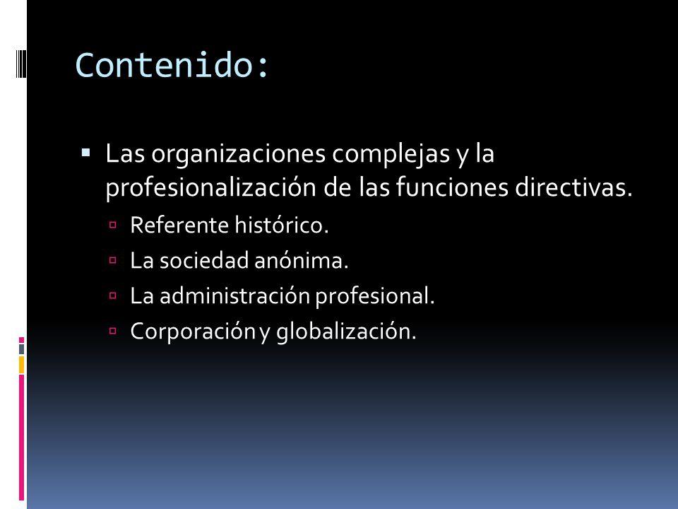 Contenido:  Las organizaciones complejas y la profesionalización de las funciones directivas.
