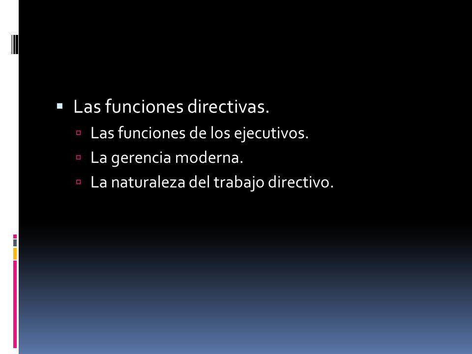  Las funciones directivas.  Las funciones de los ejecutivos.