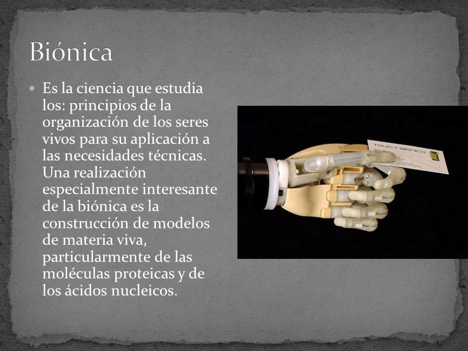 Es la ciencia que estudia los: principios de la organización de los seres vivos para su aplicación a las necesidades técnicas.