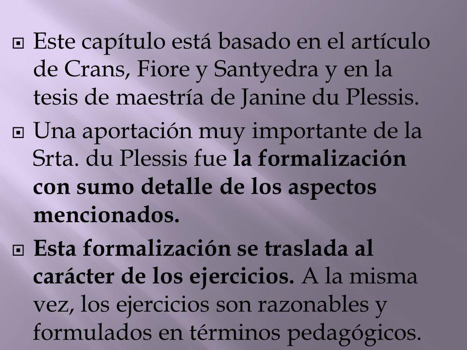  Este capítulo está basado en el artículo de Crans, Fiore y Santyedra y en la tesis de maestría de Janine du Plessis.