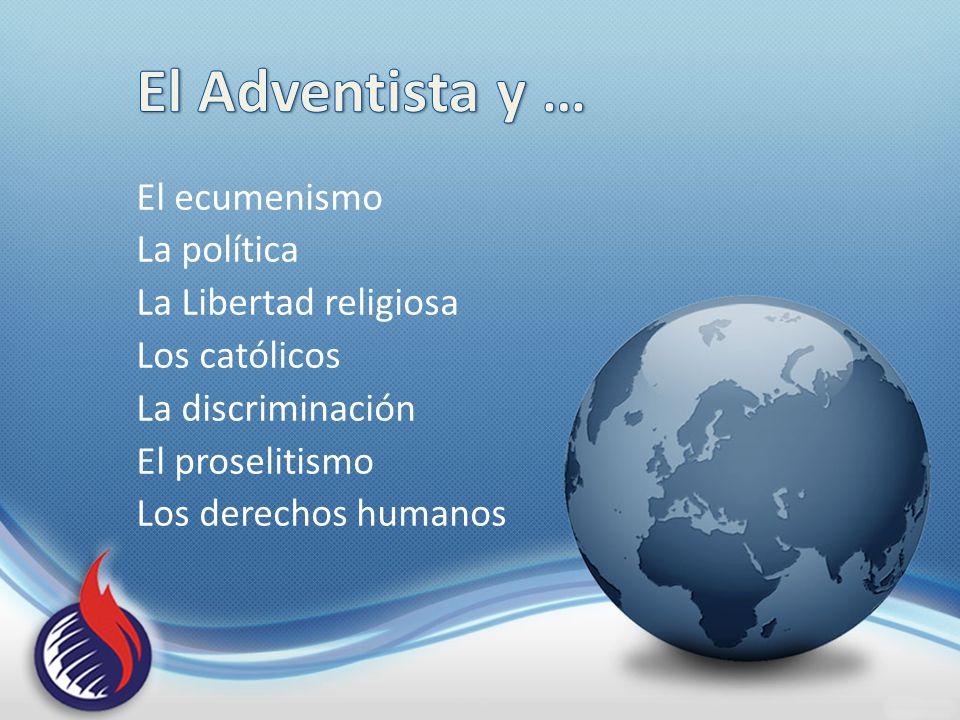 El ecumenismo La política La Libertad religiosa Los católicos La discriminación El proselitismo Los derechos humanos