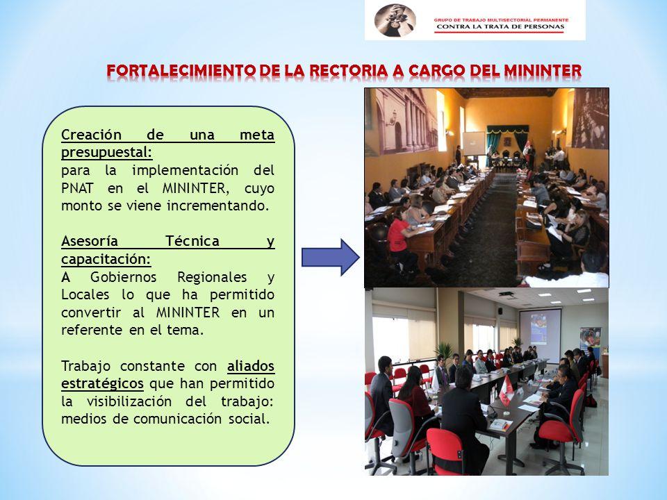 Creación de una meta presupuestal: para la implementación del PNAT en el MININTER, cuyo monto se viene incrementando.