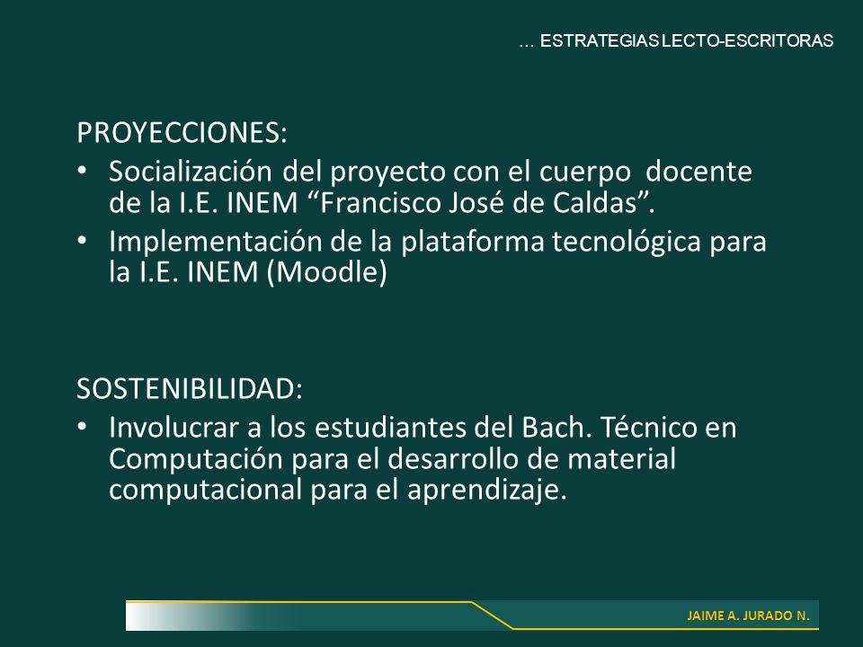 JAIME A. JURADO N. PROYECCIONES: Socialización del proyecto con el cuerpo docente de la I.E.