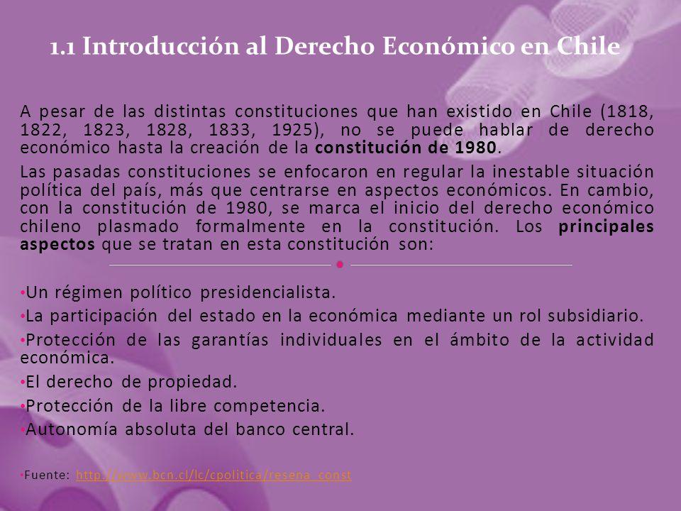 A pesar de las distintas constituciones que han existido en Chile (1818, 1822, 1823, 1828, 1833, 1925), no se puede hablar de derecho económico hasta la creación de la constitución de 1980.