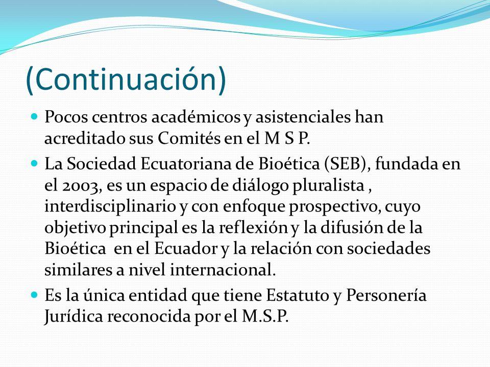 (Continuación) Pocos centros académicos y asistenciales han acreditado sus Comités en el M S P.