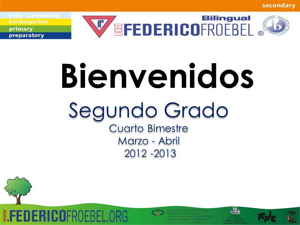 Bienvenidos Segundo Grado Cuarto Bimestre Marzo - Abril 2012 -2013 Segundo Grado Cuarto Bimestre Marzo - Abril 2012 -2013