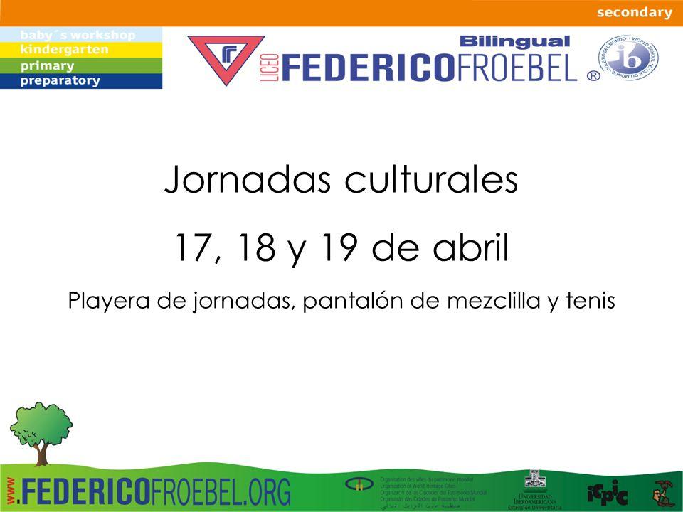 Jornadas culturales 17, 18 y 19 de abril Playera de jornadas, pantalón de mezclilla y tenis