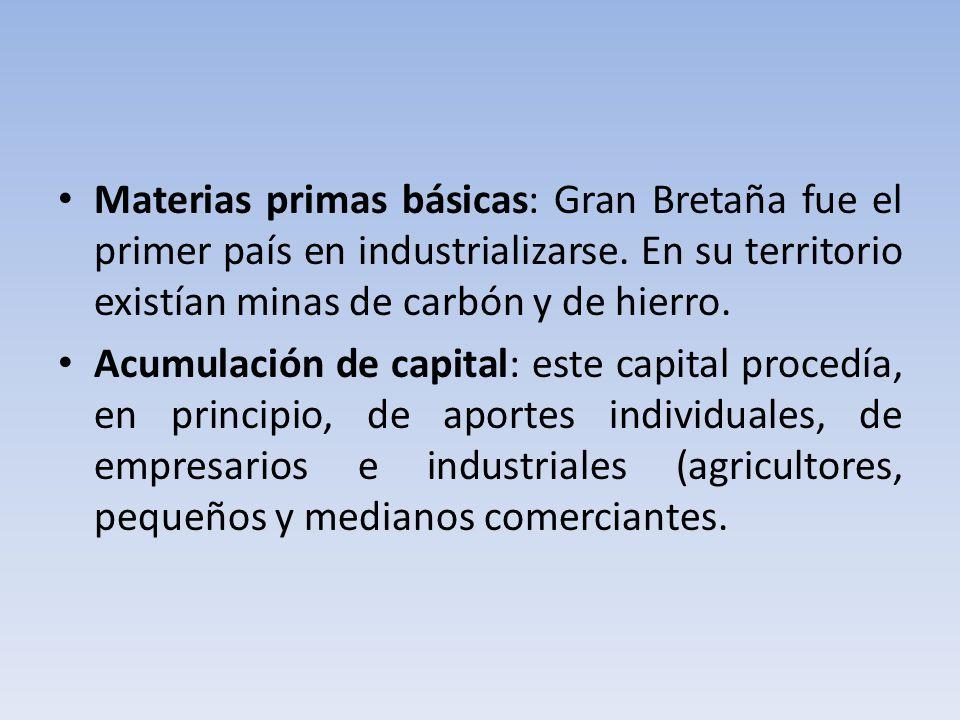 Materias primas básicas: Gran Bretaña fue el primer país en industrializarse.
