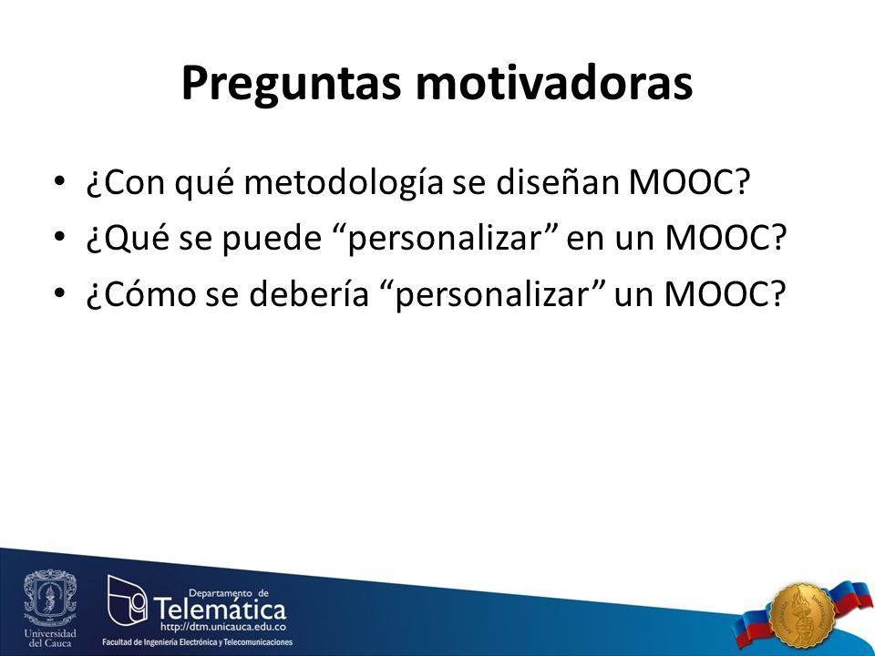 Preguntas motivadoras ¿Con qué metodología se diseñan MOOC.