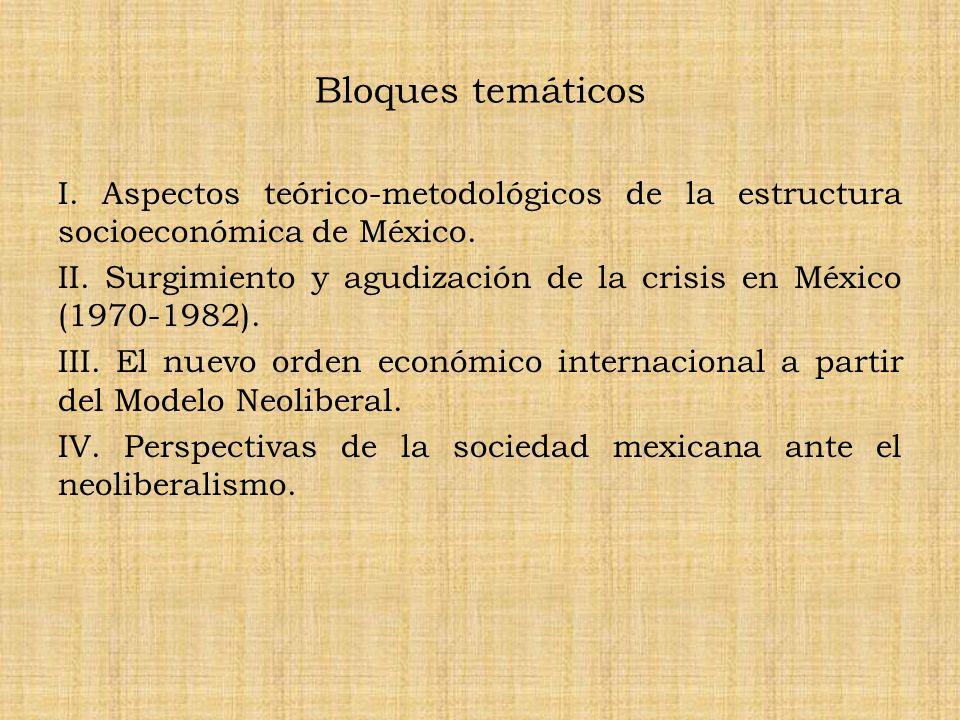 Bloques temáticos I. Aspectos teórico-metodológicos de la estructura socioeconómica de México.