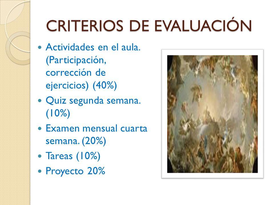 CRITERIOS DE EVALUACIÓN Actividades en el aula.