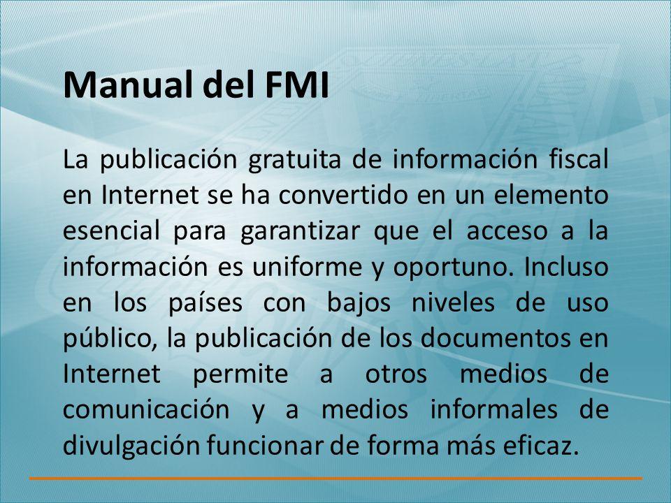 Manual del FMI La publicación gratuita de información fiscal en Internet se ha convertido en un elemento esencial para garantizar que el acceso a la información es uniforme y oportuno.